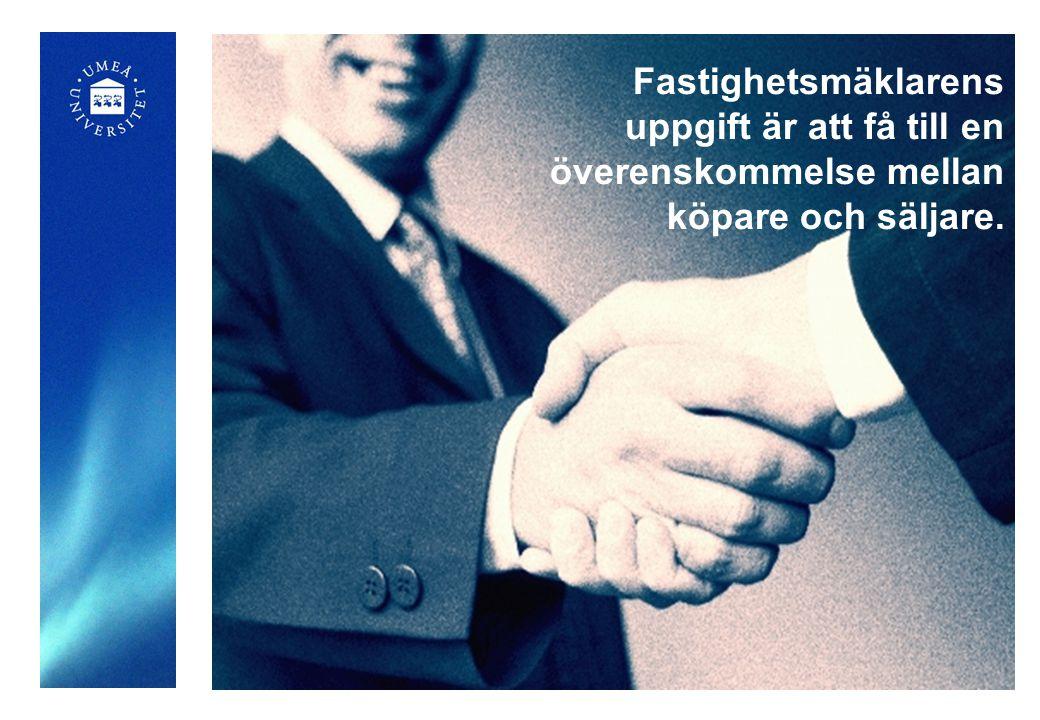 Fastighetsmäklarens uppgift är att få till en överenskommelse mellan köpare och säljare.