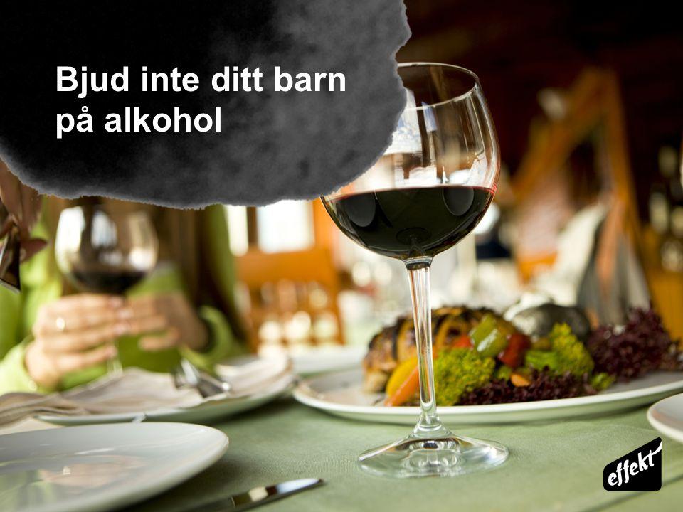 Bjud inte ditt barn på alkohol