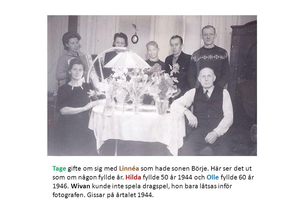 Tage gifte om sig med Linnéa som hade sonen Börje.