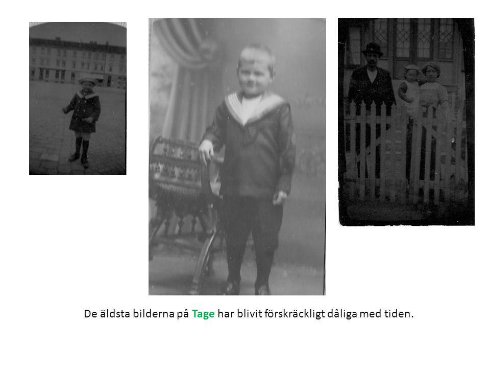 De äldsta bilderna på Tage har blivit förskräckligt dåliga med tiden.