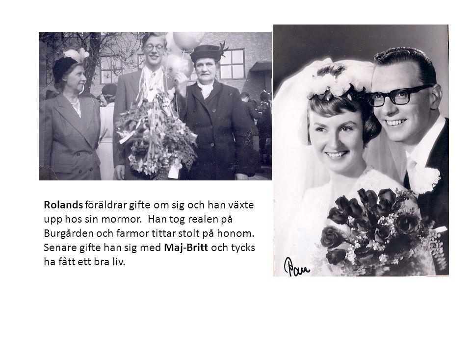 Rolands föräldrar gifte om sig och han växte upp hos sin mormor.