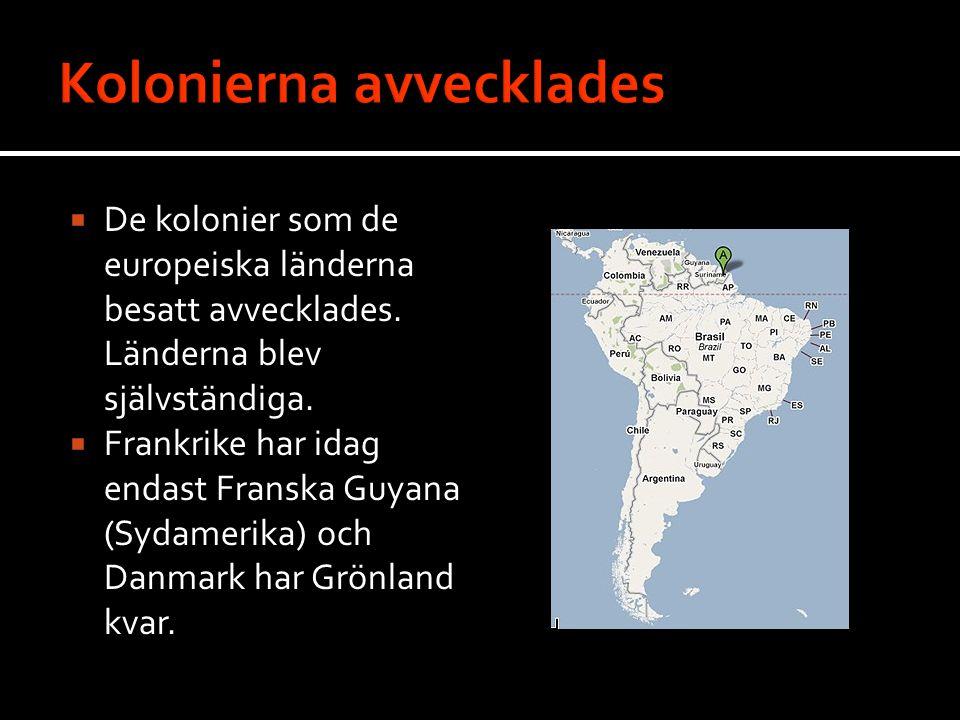  De kolonier som de europeiska länderna besatt avvecklades.