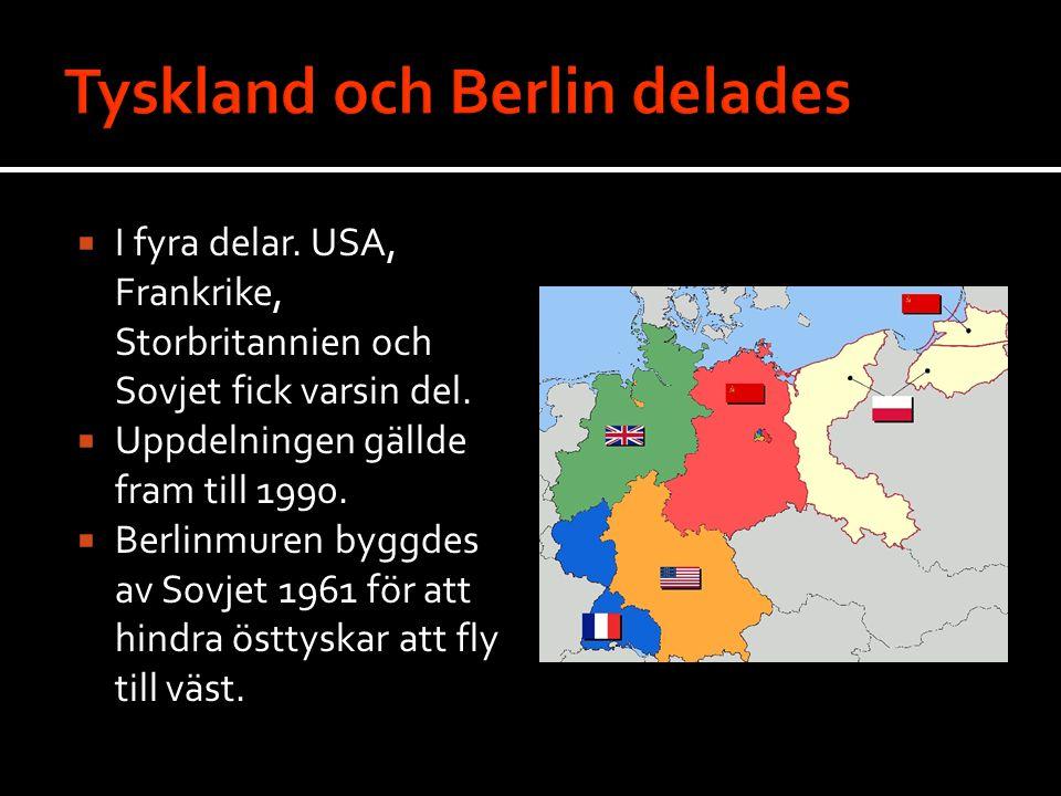  I fyra delar.USA, Frankrike, Storbritannien och Sovjet fick varsin del.