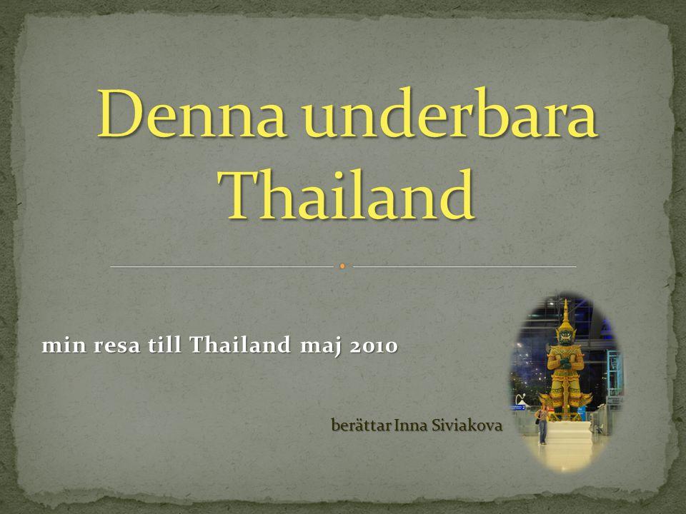 min resa till Thailand maj 2010 berättar Inna Siviakova