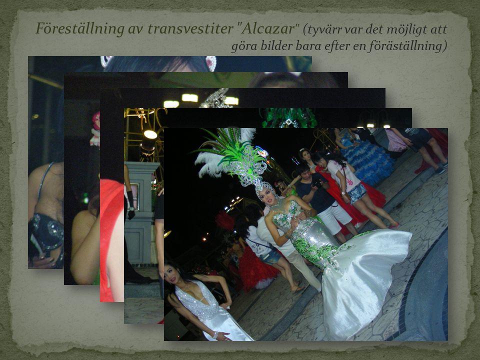 Föreställning av transvestiter Alcazar (tyvärr var det möjligt att göra bilder bara efter en föräställning)