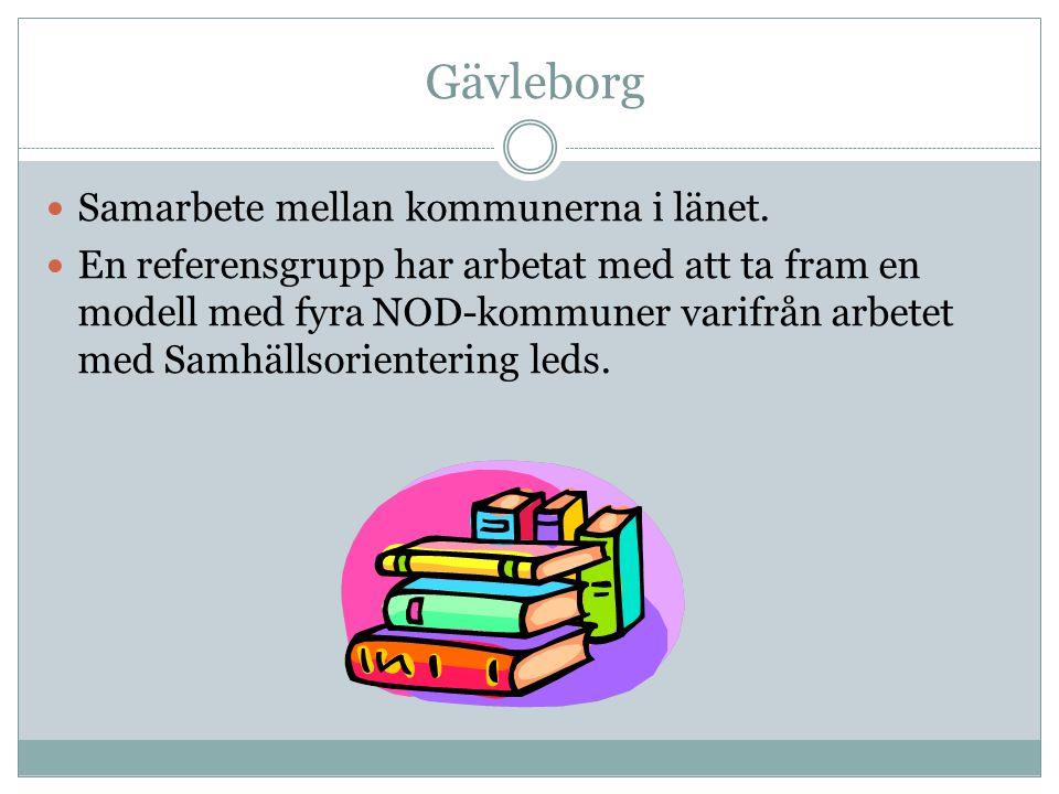 Gävleborg Samarbete mellan kommunerna i länet. En referensgrupp har arbetat med att ta fram en modell med fyra NOD-kommuner varifrån arbetet med Samhä