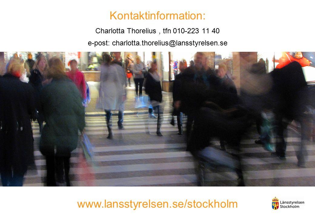 Kontaktinformation: Charlotta Thorelius, tfn 010-223 11 40 e-post: charlotta.thorelius@lansstyrelsen.se www.lansstyrelsen.se/stockholm