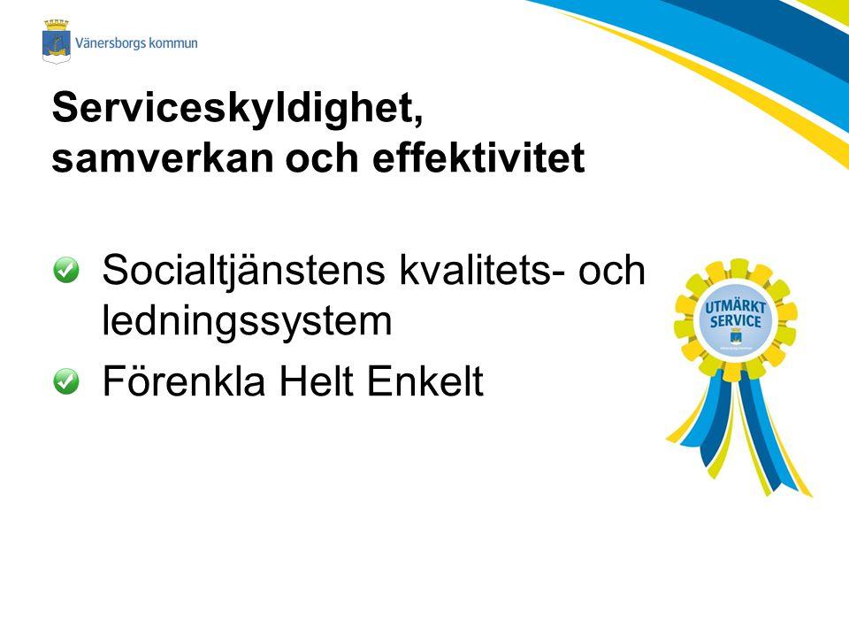 Serviceskyldighet, samverkan och effektivitet Socialtjänstens kvalitets- och ledningssystem Förenkla Helt Enkelt