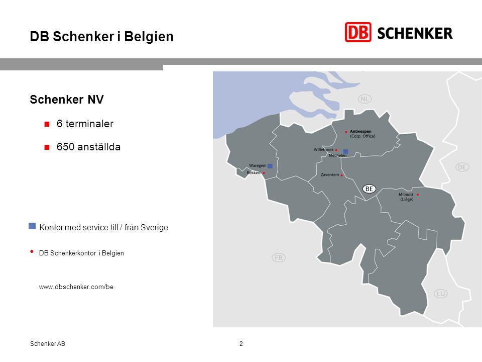DB Schenker i Belgien Schenker NV 6 terminaler 650 anställda Kontor med service till / från Sverige DB Schenkerkontor i Belgien www.dbschenker.com/be