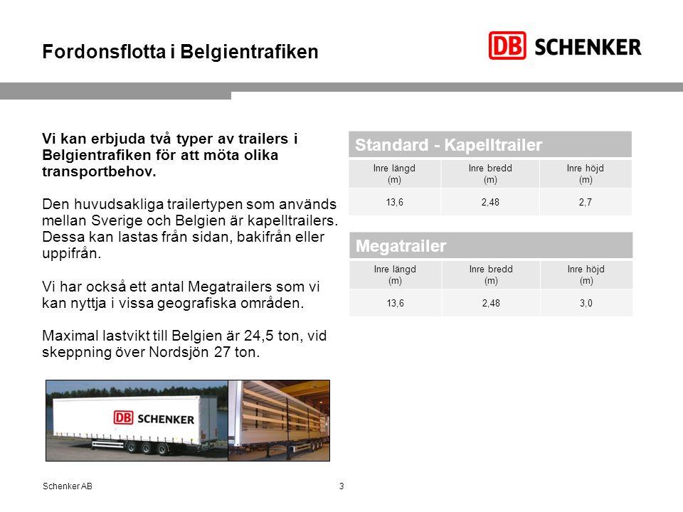 Fordonsflotta i Belgientrafiken Vi kan erbjuda två typer av trailers i Belgientrafiken för att möta olika transportbehov.