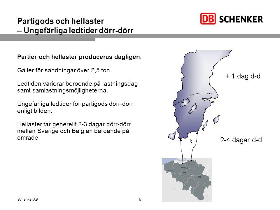 DB SCHENKERflow 6Schenker AB Flera sändningar till/från Belgien, transporteras som en sändning till/från Sverige.