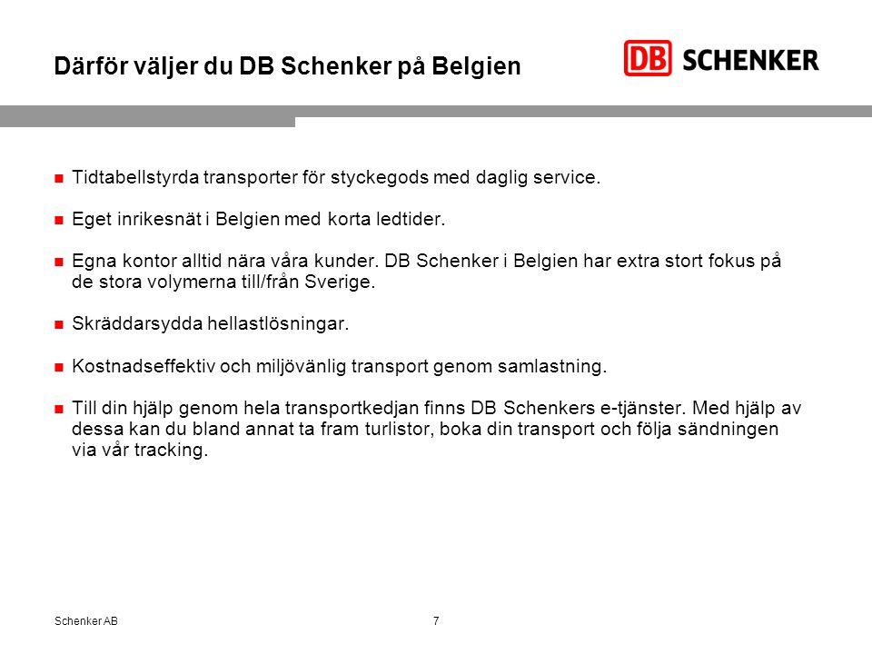 Därför väljer du DB Schenker på Belgien Tidtabellstyrda transporter för styckegods med daglig service. Eget inrikesnät i Belgien med korta ledtider. E