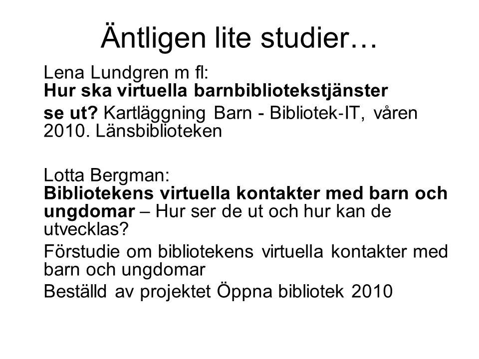 Äntligen lite studier… Lena Lundgren m fl: Hur ska virtuella barnbibliotekstjänster se ut.