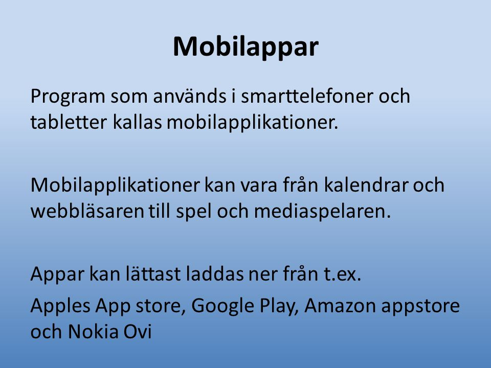 Google Play 500.000 appar Amazon Appstore 50.000 appar Apples app store har över 500.000 appar Nokia Ovi 40.000 appar