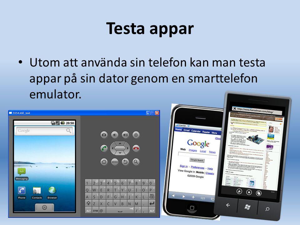 Testa appar Utom att använda sin telefon kan man testa appar på sin dator genom en smarttelefon emulator.
