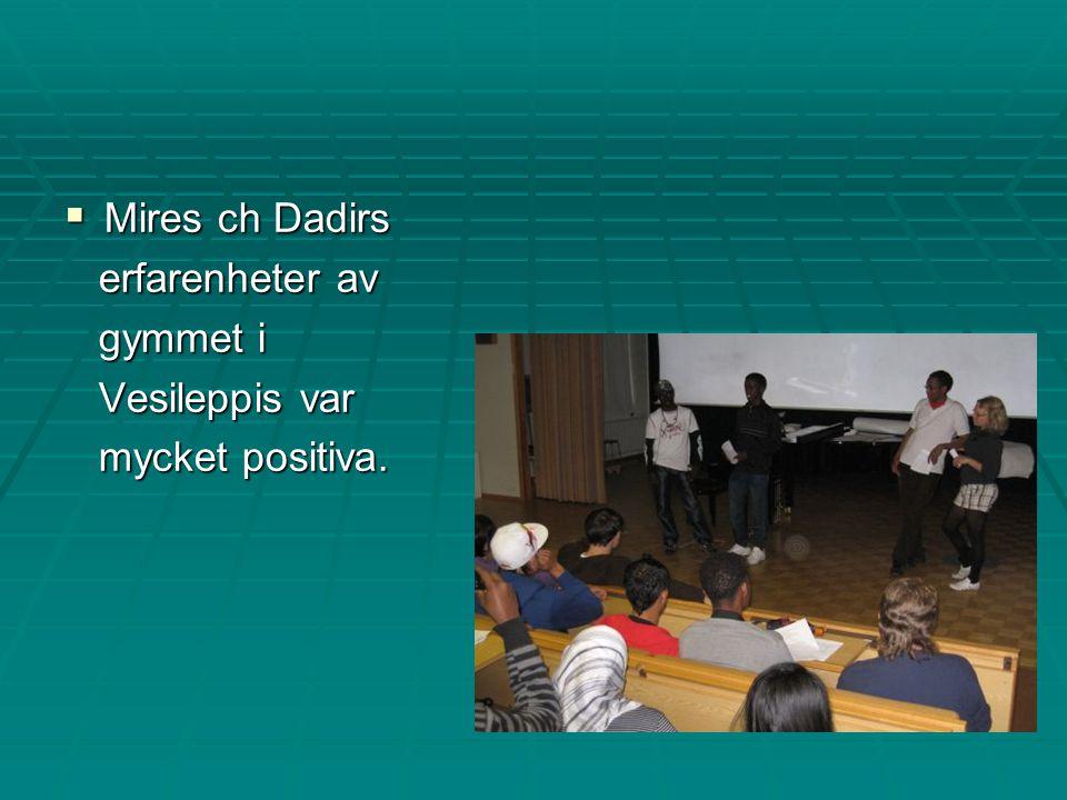  Mires ch Dadirs erfarenheter av erfarenheter av gymmet i gymmet i Vesileppis var Vesileppis var mycket positiva.
