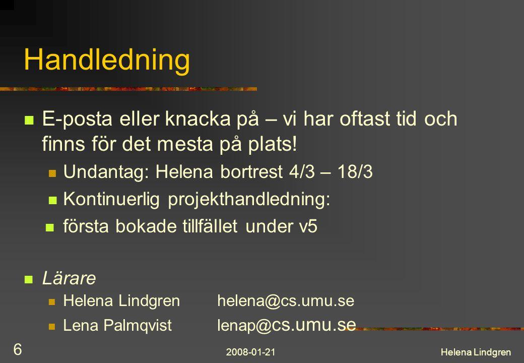2008-01-21Helena Lindgren 6 Handledning E-posta eller knacka på – vi har oftast tid och finns för det mesta på plats.