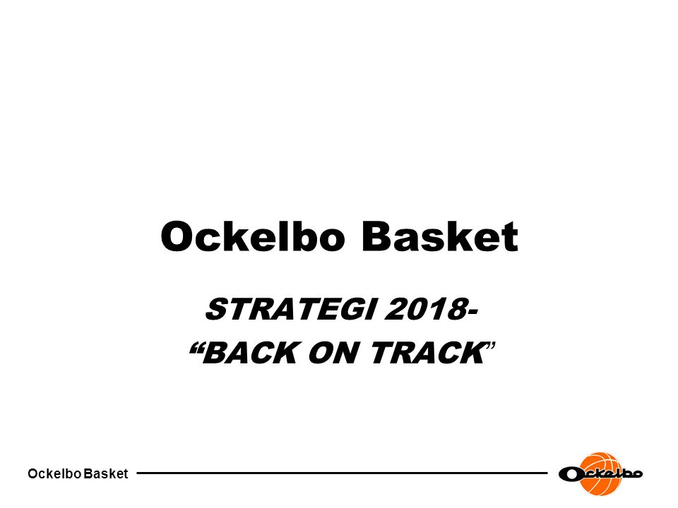 Ockelbo Basket STRATEGI 2018- BACK ON TRACK
