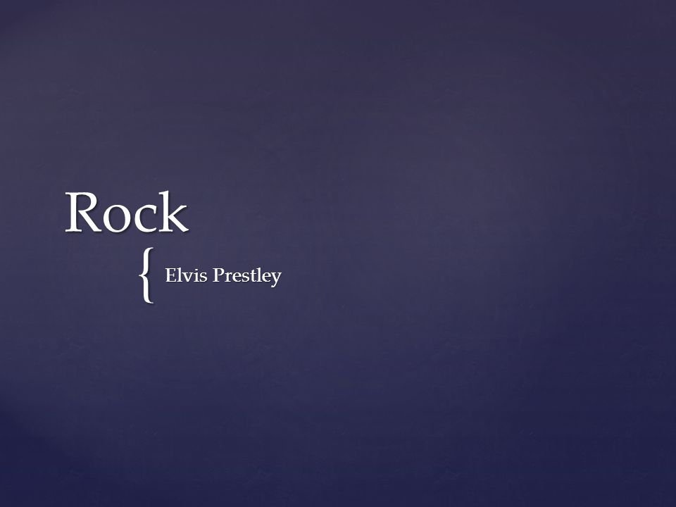 { Rock Elvis Prestley