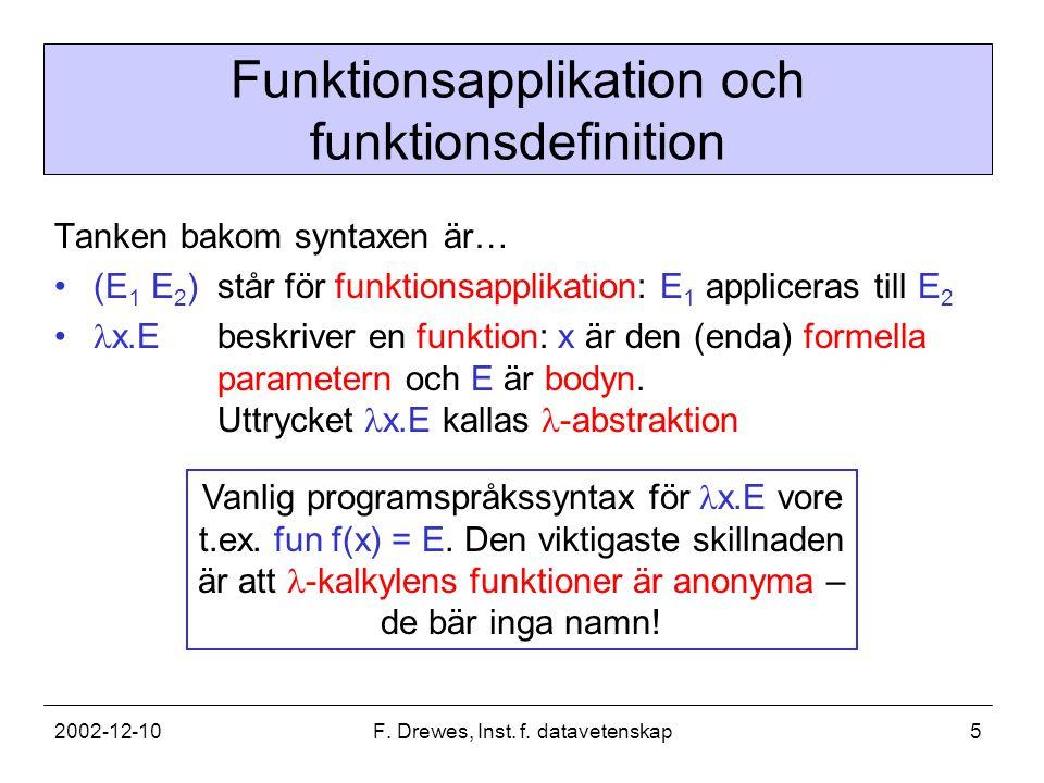 2002-12-10F.Drewes, Inst. f. datavetenskap6 Bundna och fria variabler I x.E är x.