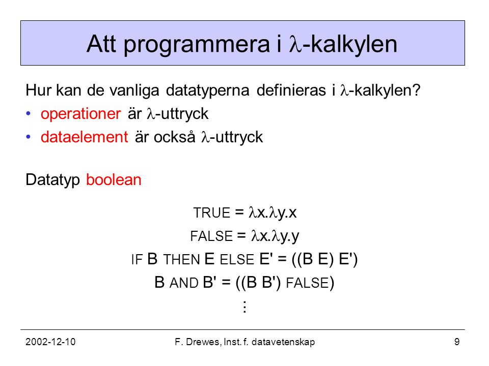 2002-12-10F.Drewes, Inst. f. datavetenskap10 Att programmera i -kalkylen (2) PAIR E E = x.
