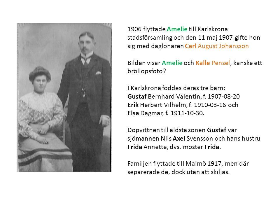 1906 flyttade Amelie till Karlskrona stadsförsamling och den 11 maj 1907 gifte hon sig med daglönaren Carl August Johansson Bilden visar Amelie och Kalle Pensel, kanske ett bröllopsfoto.