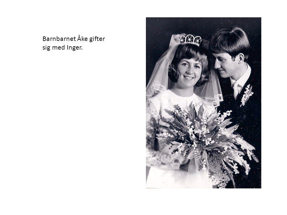 Barnbarnet Åke gifter sig med Inger.