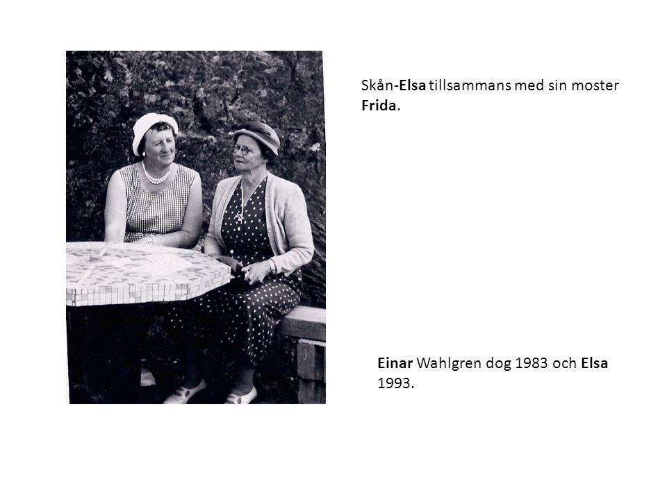 Skån-Elsa tillsammans med sin moster Frida. Einar Wahlgren dog 1983 och Elsa 1993.