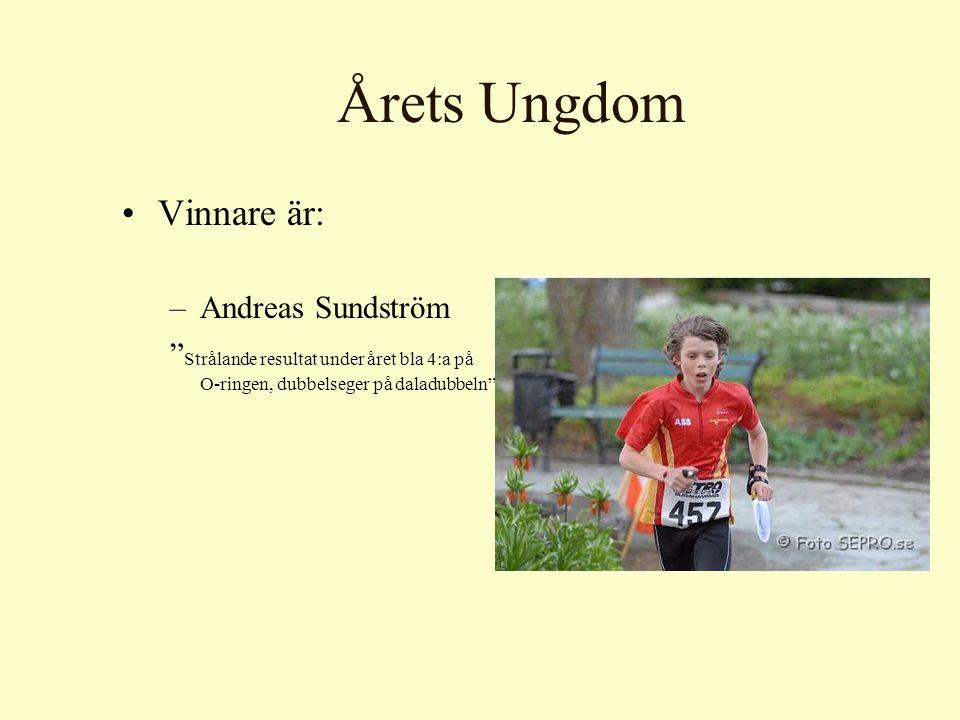 Årets Ungdom Vinnare är: –Andreas Sundström Strålande resultat under året bla 4:a på O-ringen, dubbelseger på daladubbeln