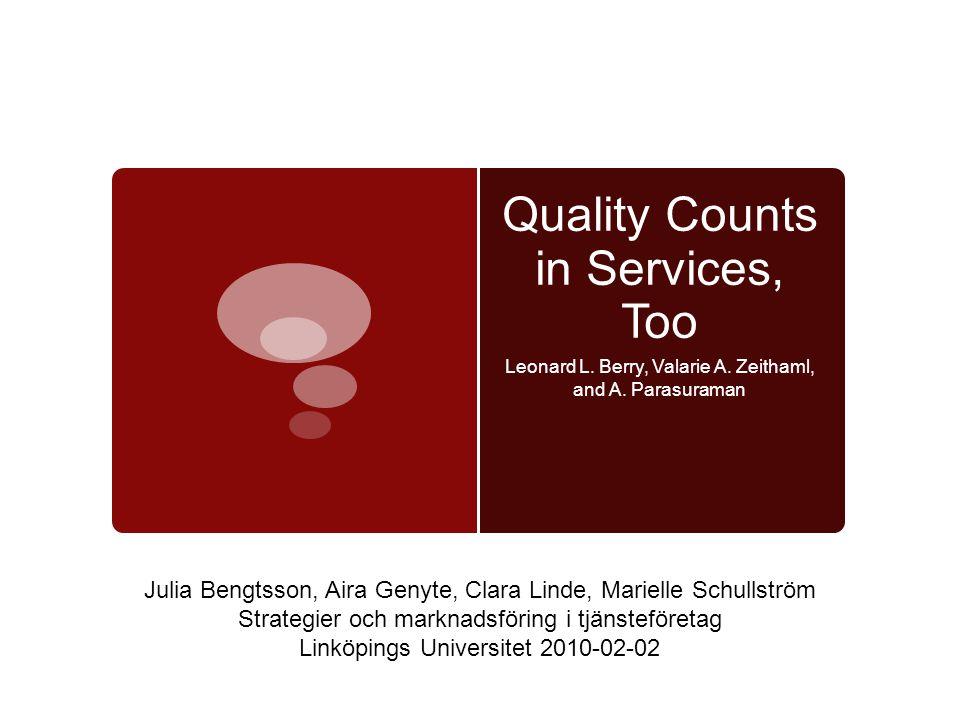 Syfte  Bättre förstå en tjänsts karaktär och avgörande faktorer från både ett konsument- och företagsperspektiv.