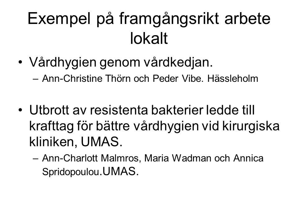 Exempel på framgångsrikt arbete lokalt Vårdhygien genom vårdkedjan.