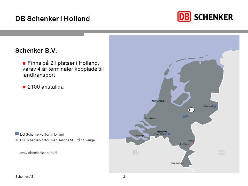 DB Schenker i Holland Schenker B.V. Finns på 21 platser i Holland, varav 4 är terminaler kopplade till landtransport 2100 anställda DB Schenkerkontor