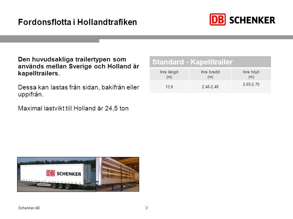 Fordonsflotta i Hollandtrafiken Den huvudsakliga trailertypen som används mellan Sverige och Holland är kapelltrailers. Dessa kan lastas från sidan, b