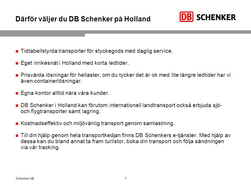 Därför väljer du DB Schenker på Holland Tidtabellstyrda transporter för styckegods med daglig service. Eget inrikesnät i Holland med korta ledtider. P