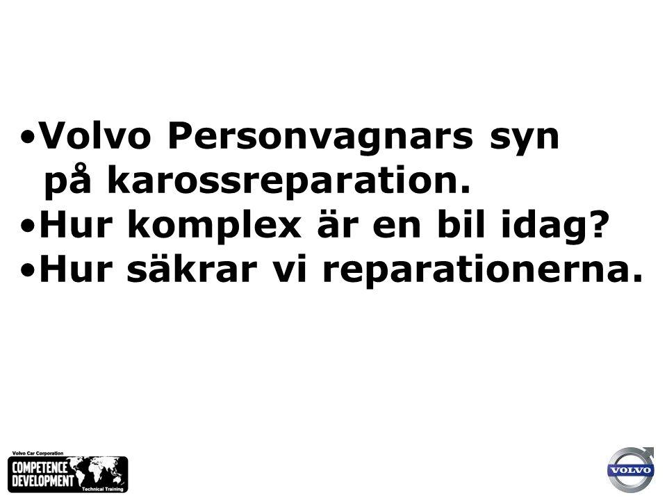 Volvo Personvagnars syn på karossreparation. Hur komplex är en bil idag.