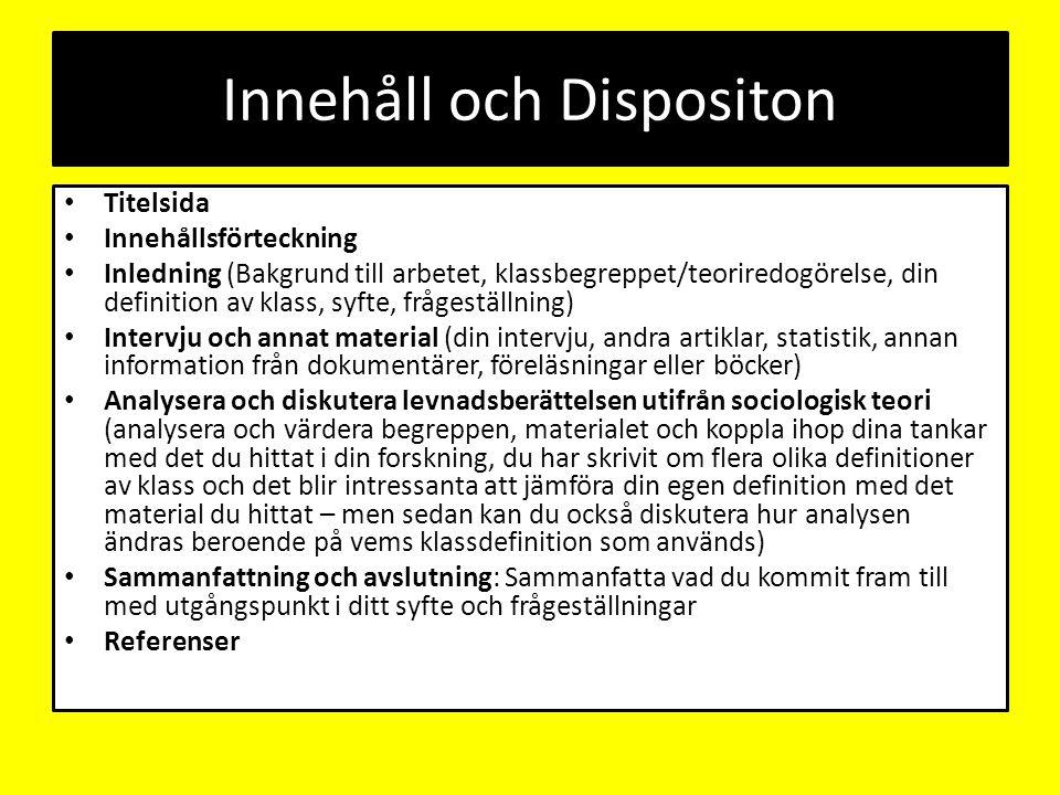 Innehåll och Dispositon Titelsida Innehållsförteckning Inledning (Bakgrund till arbetet, klassbegreppet/teoriredogörelse, din definition av klass, syf