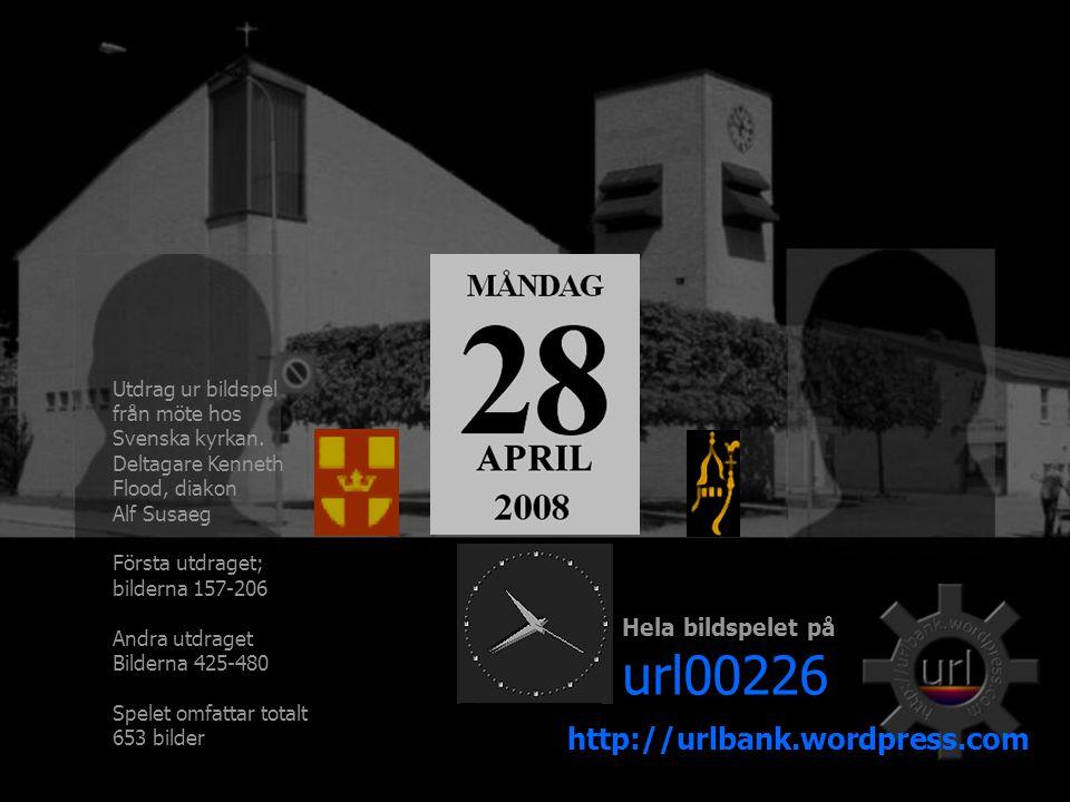 Hela bildspelet på url00226 http://urlbank.wordpress.com Utdrag ur bildspel från möte hos Svenska kyrkan.