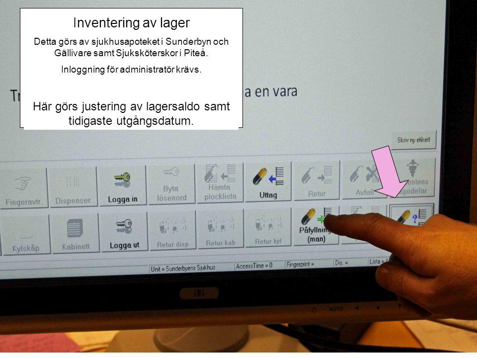 Inventering av lager Detta görs av sjukhusapoteket i Sunderbyn och Gällivare samt Sjuksköterskor i Piteå. Inloggning för administratör krävs. Här görs