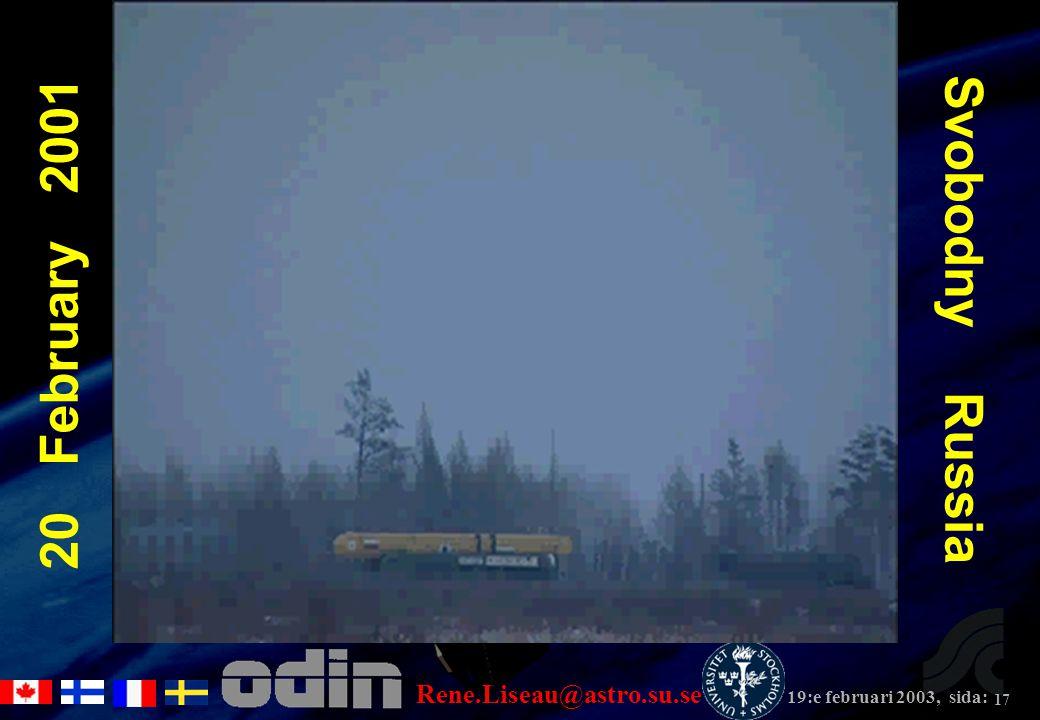 Rene.Liseau@astro.su.se 19:e februari 2003, sida: 17 20 February 2001 Svobodny Russia