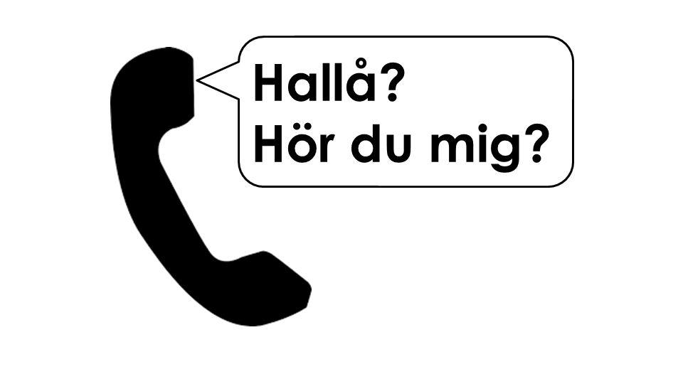 Hallå Hör du mig