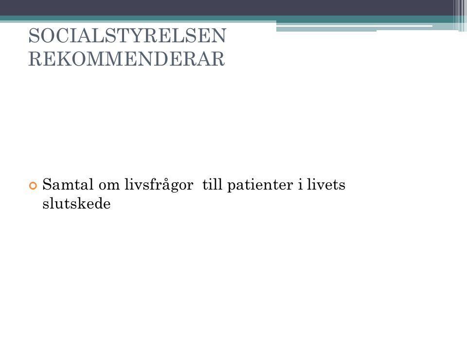 SOCIALSTYRELSEN REKOMMENDERAR Samtal om livsfrågor till patienter i livets slutskede