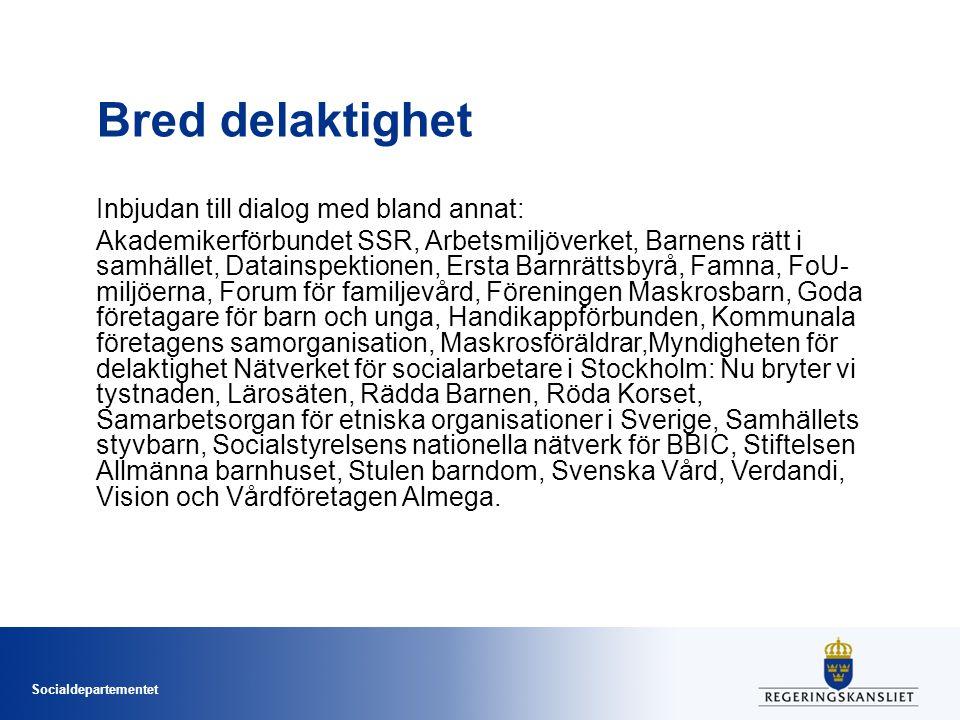 Socialdepartementet Bred delaktighet Inbjudan till dialog med bland annat: Akademikerförbundet SSR, Arbetsmiljöverket, Barnens rätt i samhället, Datai