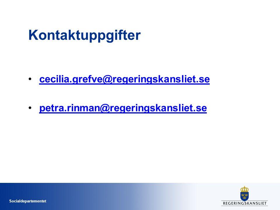 Socialdepartementet Kontaktuppgifter cecilia.grefve@regeringskansliet.se petra.rinman@regeringskansliet.se