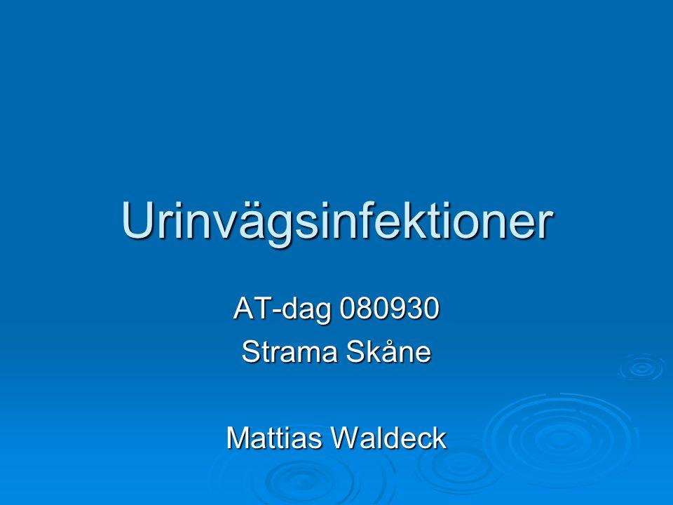 Urinvägsinfektioner AT-dag 080930 Strama Skåne Mattias Waldeck