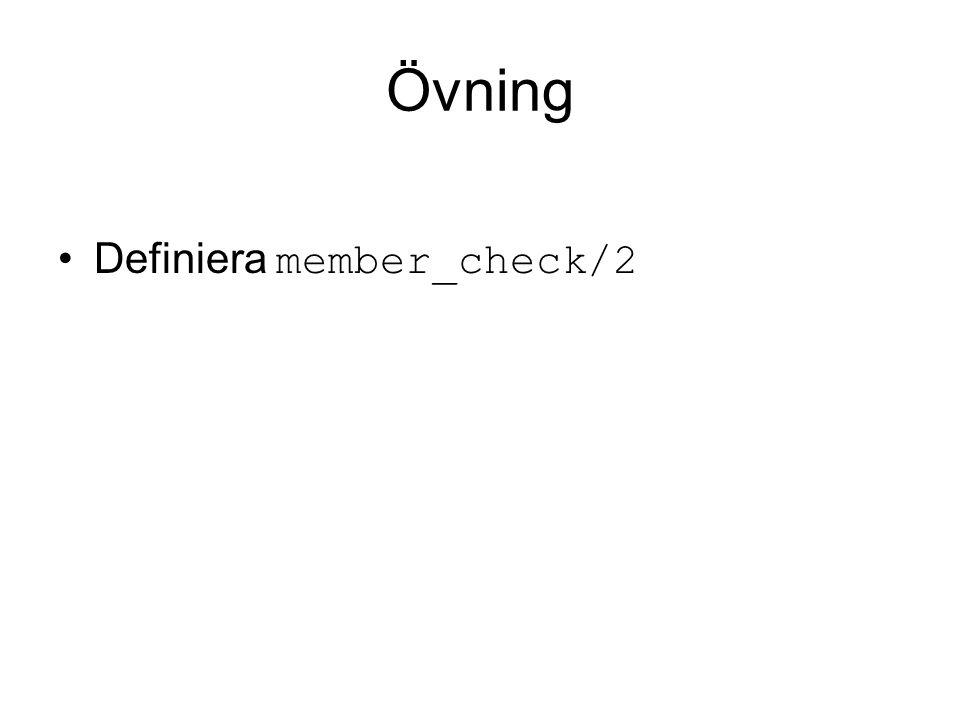 Övning Definiera member_check/2
