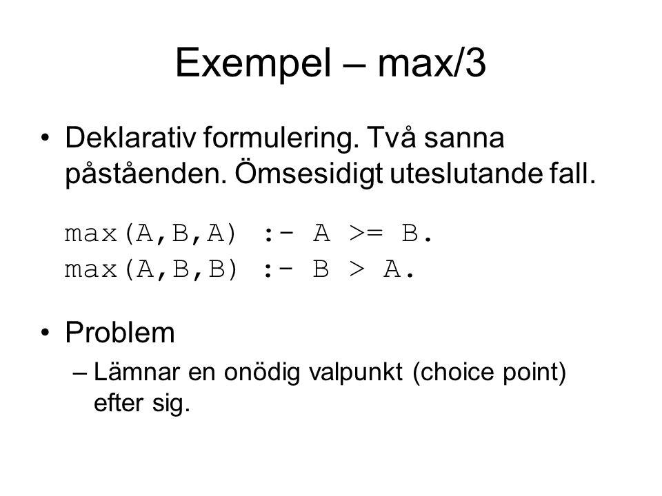 Exempel – max/3 Deklarativ formulering. Två sanna påståenden.