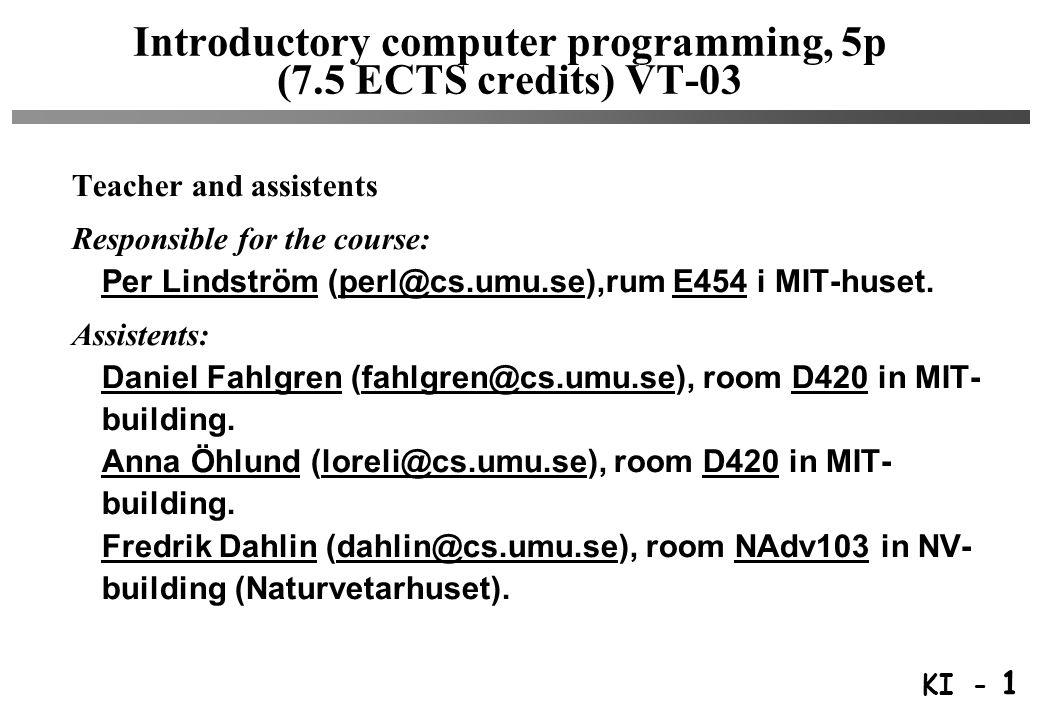 KI - 2 Offices and PC-labs in MIT-building Per MA316, MA326 Fredrik Dahlin in NV-building Anna, Daniel