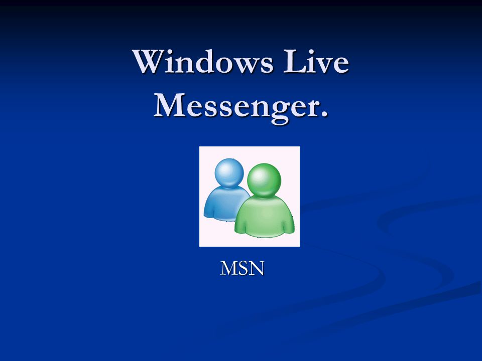 Windows Live Messenger. MSN