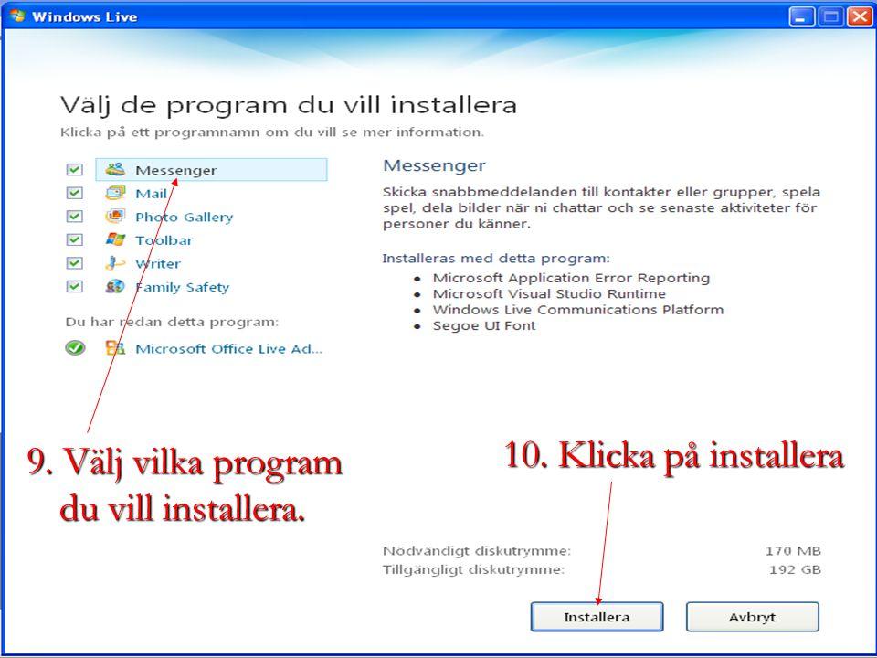 9. Välj vilka program du vill installera. 10. Klicka på installera