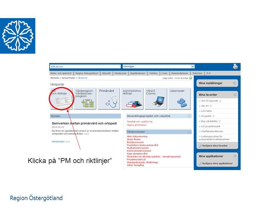 """Region Östergötland Klicka på """"PM och riktlinjer"""""""